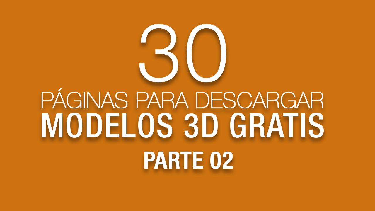30 Páginas para descargar modelos 3D Gratis - Parte 01